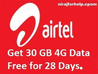 Airtel: Get 30 GB 4G Data Free for 28 Days